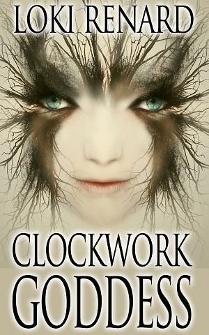 clockwork goddess lesbian fantasy novel loki renard